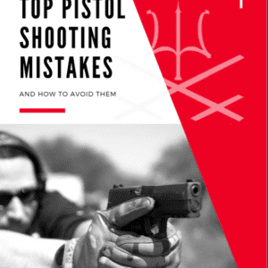 Top 11 Pistol Shooting Mistakes E-Book